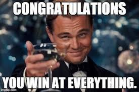 Win Meme - leonardo dicaprio cheers meme imgflip