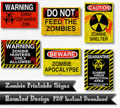 Printable Halloween Signs by Zombie Warning Signs Apocalypse Zombie Hunters Containment