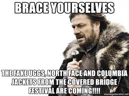 North Face Jacket Meme - brace yourselves the fake uggs north face and columbia jackets from