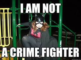Batgirl Meme - i am not a crime fighter petoskey batgirl quickmeme