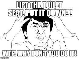 Toilet Seat Down Meme - jackie chan wtf meme imgflip