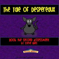 tale despereaux book assessment steve hiles