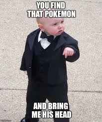 Pokemon Kid Meme - the struggles of pokemon go right now with my kid imgflip