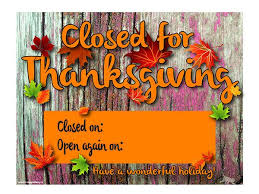 happy thanksgiving signs printable closed sign for thanksgiving happy thanksgiving
