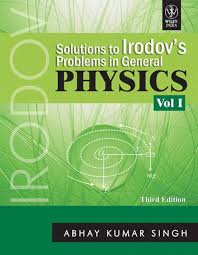 solutions to irodov u0026apos s problems in general physics volume 1