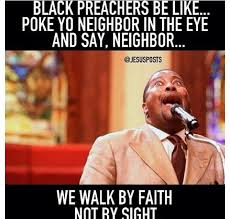 Black Preacher Meme - is this funnier to me because i m in an interracial marriage lol