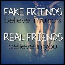 Bad Friend Meme - fake friends believe in rumors real friends believe in you