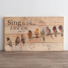 sing to him a new song plank wall art for the home pinterest