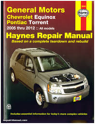 chevrolet equinox and pontiac torrent 2005 2012 haynes repair manual
