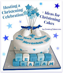 hosting a christening celebration ideas for christening cakes