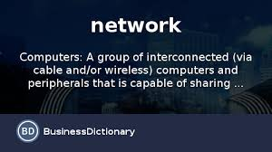 what is a network definition and meaning businessdictionary