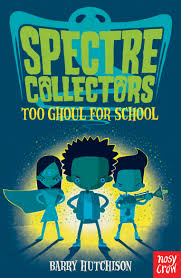 collector s spectre collectors too ghoul for school nosy crow