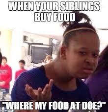 Buy All The Food Meme - black girl wat meme imgflip
