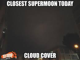 Light Show Meme - stompers cope with the no show supermoon with these hilarious
