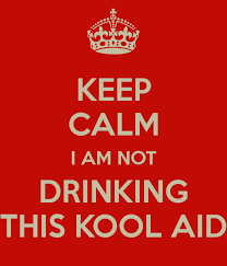 Koolaid Meme - not drinking the kool aid meme google search awesome life
