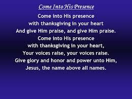come into his presence come into his presence ppt