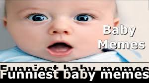 Funny Baby Memes - funny baby memes webups