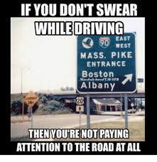 Pike Meme - if you don t swear while driving east west mass pike entrance boston