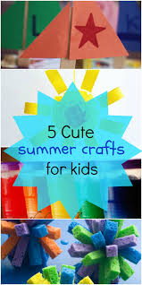 5 fun summer crafts for kids love these art project ideas