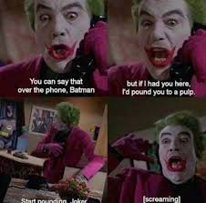 Dark Knight Joker Meme - you can say that over the phone batman alfred j pennyworth