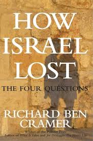 the four questions book how israel lost the four questions by richard ben cramer