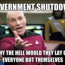 Shutdown Meme - picard is not amused about gov t shutdown by toxictwinkie32 meme