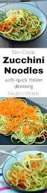 classic pasta salad no cook zucchini noodles with quick italian dressing my uncommon