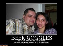 Beer Goggles Meme - beer demotivational poster page