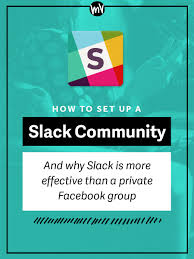 how to set up a slack community why it u0027s more effective than a
