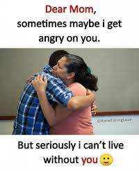 Angry Mom Meme - dear mom sometimes maybe i get angry on you but seriously i can t