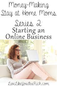 starting online business from home how to start a how to make money from home by starting an online business online