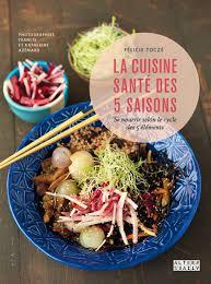 cuisine et santé cuisine santé des 5 saisons la