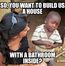 Build A Meme - skeptical third world child so you want to build us a house