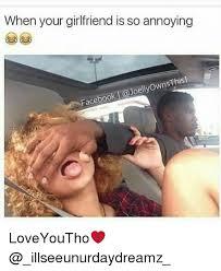 Annoying Girlfriend Meme - 25 best memes about when your girlfriend when your girlfriend