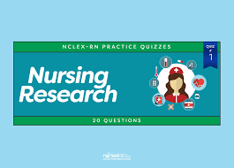 nursing research nclex practice quiz 1 20 questions u2022 nurseslabs