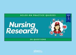 nursing research nclex practice quiz 1 20 questions u2022 nurseslabs