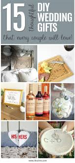 thoughtful wedding gifts 15 thoughtful diy wedding gifts that every will ideal me