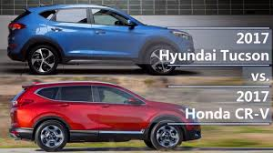 hyundai tucson or honda crv 2017 hyundai tucson vs 2017 honda cr v technical comparison