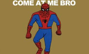 Spider Bro Meme - come at me bro gifs watch download on gifer