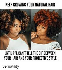 Natural Hair Meme - keep growing your natural hair until ppl can t tell the dif