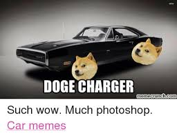 Doge Car Meme - doge charger memecrunchcom such wow much photoshop car memes