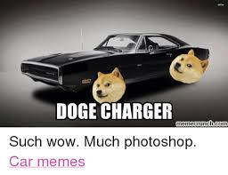 Doge Meme Car - doge charger memecrunchcom such wow much photoshop car memes cars