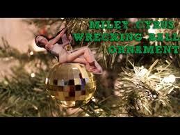 hd miley cyrus wrecking ornament