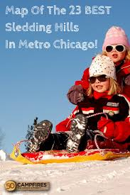 Metro Chicago Map by Map Of The 23 Best Sledding Hills In Metro Chicago 50 Campfires