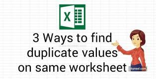 3 ways to find duplicate values on same worksheet excel
