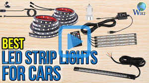 Auto Led Strip Lights by Top 10 Led Strip Lights For Cars Of 2017 Video Review