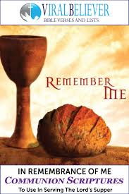 in remembrance of me u2013 communion scriptures to use in serving the