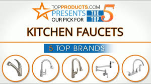 best kitchen faucet brand best kitchen faucet reviews 2017 how to choose the best kitchen