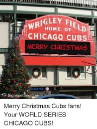 Chicago Cubs Memes - home of ld chicago cubs merry christmas sign spottingcom merry