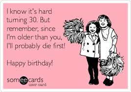 Turning 30 Meme - i know it s hard turning 30 but remember since i m older than